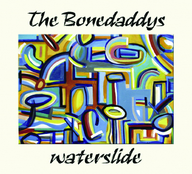 The Bonedaddys Waterslide Album Cover